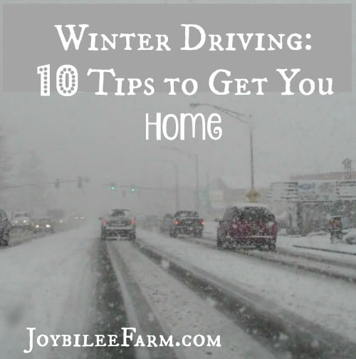 10 trips to get you home in winter driving conditions -- Joybilee Farm