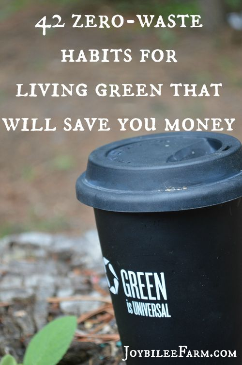 42 zero waste habits for living green