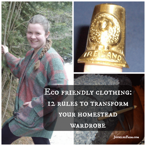 Eco Friendly clothing: 12 rules to transform your homestead wardrobe -- Joybilee Farm