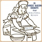 10 Cookie Baking Secrets that Grandma Knew