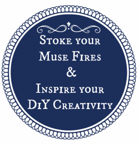 Stoke your Muse Fires and Inspire your DiY Creativity