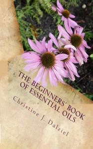 The Beginner's Book of Essential Oils -- Joybilee Farm