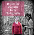 10 Tips for Shareable Farm Photography