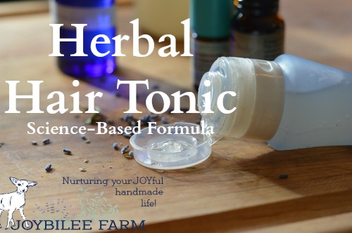 Herbal Hair Tonic that Really Works | Joybilee® Farm | DIY