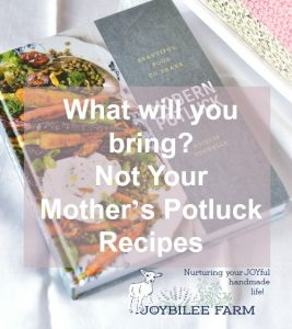What will you bring? Not Your Mother's Potluck Recipes