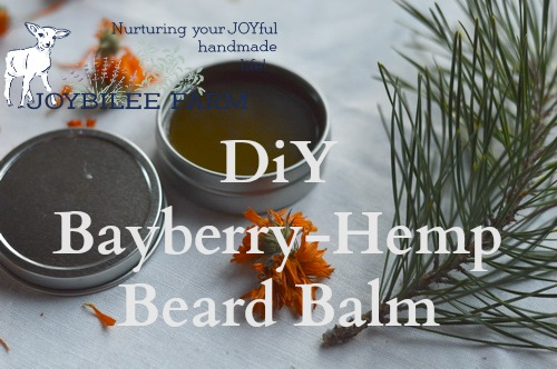 DiY Bayberry-Hemp Beard Balm | Joybilee® Farm | DIY | Herbs