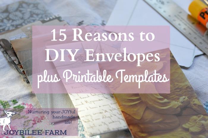 15 Reasons To Diy Envelopes Plus Printable Templates
