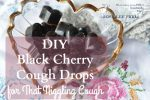 DIY Black Cherry Cough Drops for That Niggling Cough