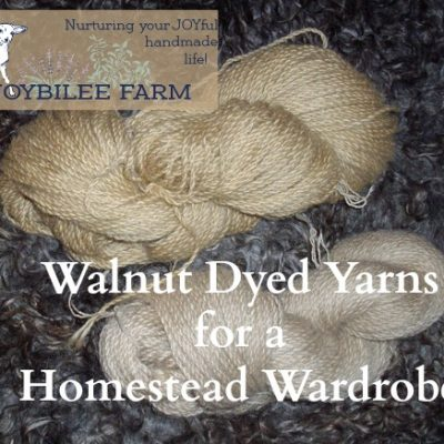 Walnut Dyed Yarns for a homestead wardrobe