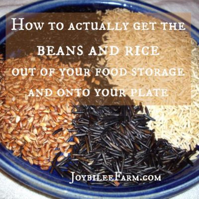 How to actually get the beans and rice out of your food storage and onto your plate