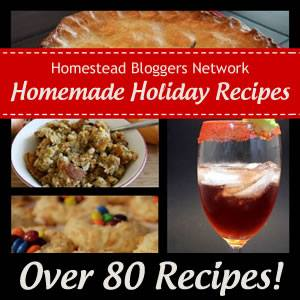 Homemade Holiday Recipes from the Homestead