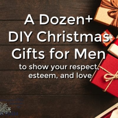 A Dozen+ DIY Christmas Gifts for Men