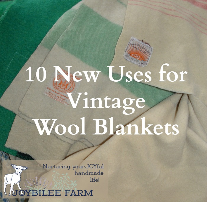 10 New Uses For Vintage Wool Blankets Joybilee 174 Farm