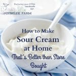 You can make sour cream at home that's better than store bought and all you need is two or three ingredients.