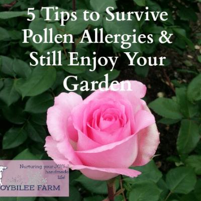 Five Tips to Survive Pollen Allergies and Still Enjoy Your Garden