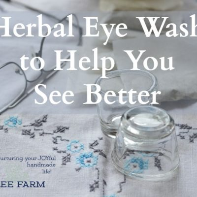 Herbal Eye Wash to Help You See Better