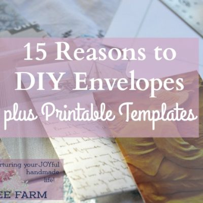 15 Reasons to DIY Envelopes, plus Printable Templates