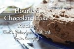 Flourless Chocolate Cake Recipe That's Gluten-free, Moist, and Tastes Amazing!