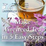 Make Fireweed Tea in 5 Easy Steps