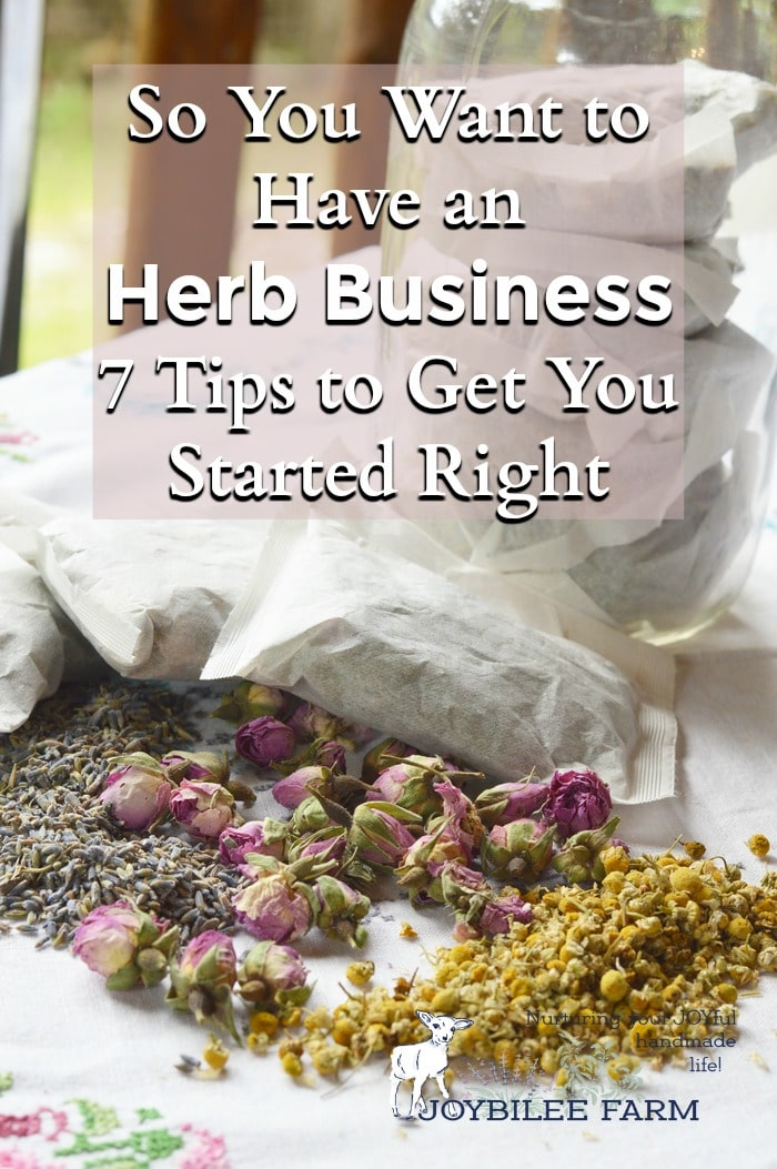 7 Tips To Help You Start An Herb Business The Right Way