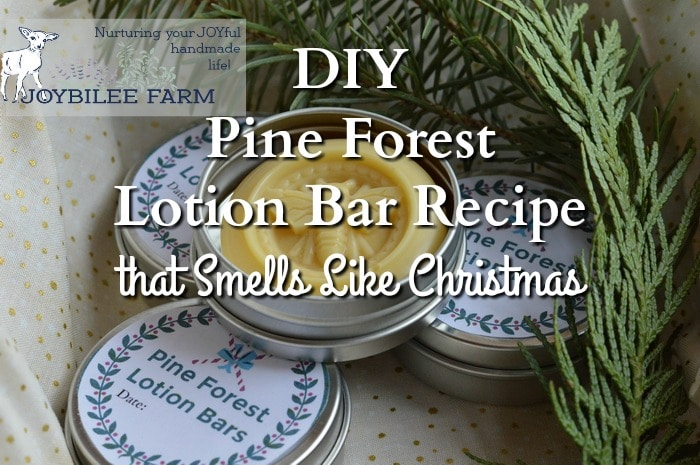 pine lotion bard inside a metal tin with text overlay DIY Pine Forest lotion bar recipe that smells like Christmas