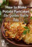 How to Make Potato Pancakes Like Grandma Used to Make