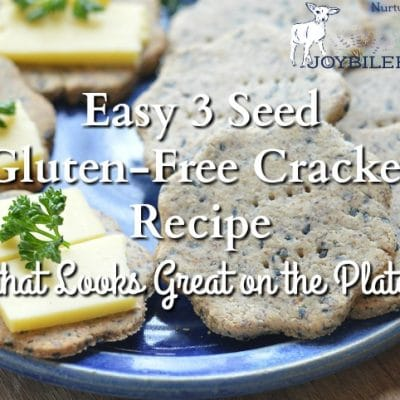 Easy 3 Seed Gluten-Free Cracker Recipe that Looks Great on the Plate
