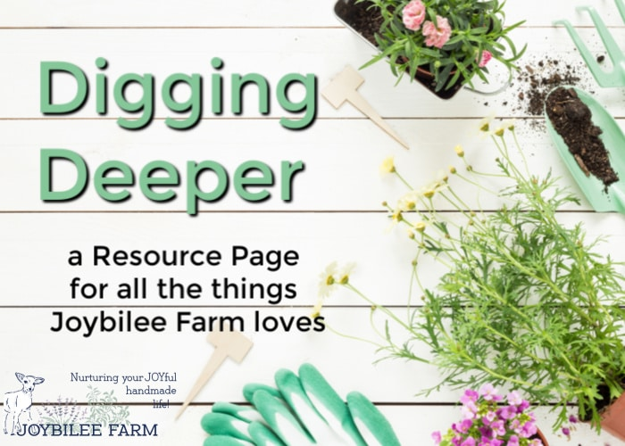 Diggin Deeper - a resource page of all the things Joybilee Farm loves