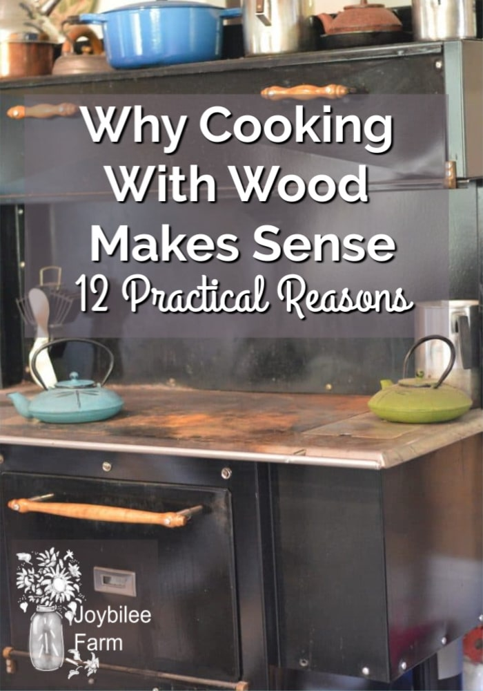 wood cook stove with text overlay that reads: why cooking with wood makes sense
